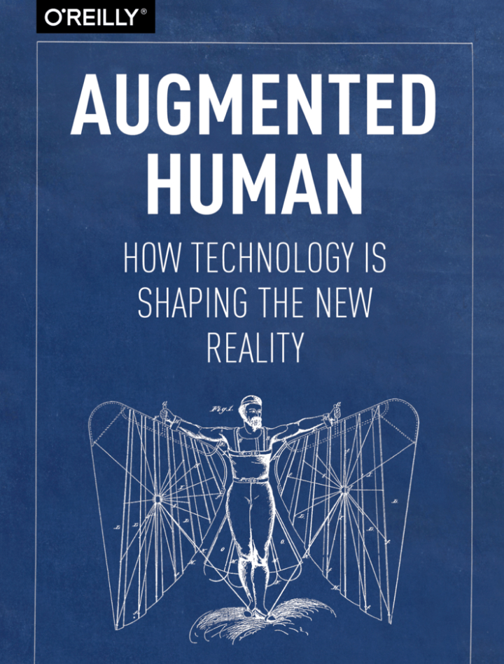 Augmented Human: How Technology Is Shaping the New Reality
