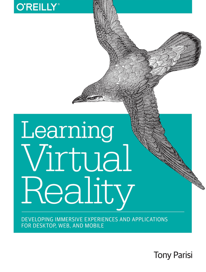 Learning Virtual Reality Developing Immersive Experiences and Applications